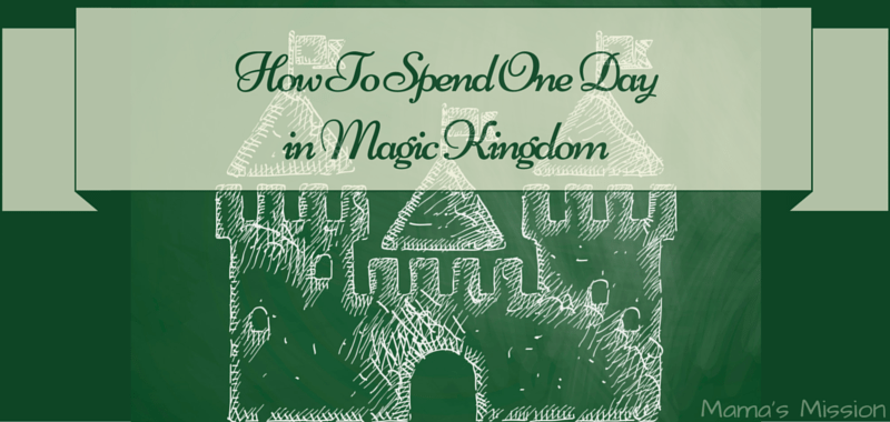 How to Spend One Day in Magic Kingdom