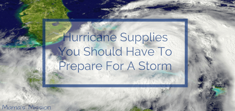 Hurricane Supplies You Should Have To Prepare For A Storm