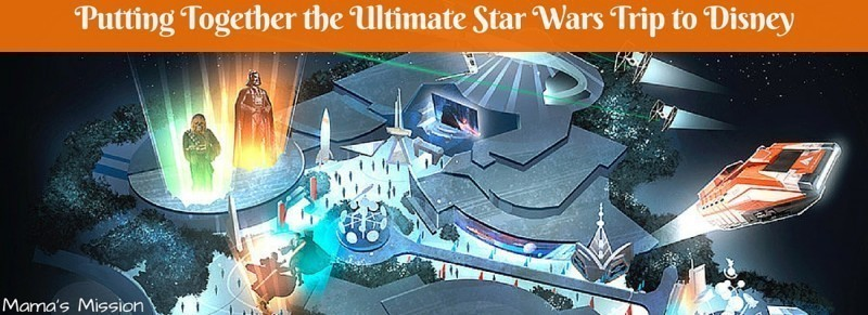 Putting Together the Ultimate Star Wars Trip to Disney