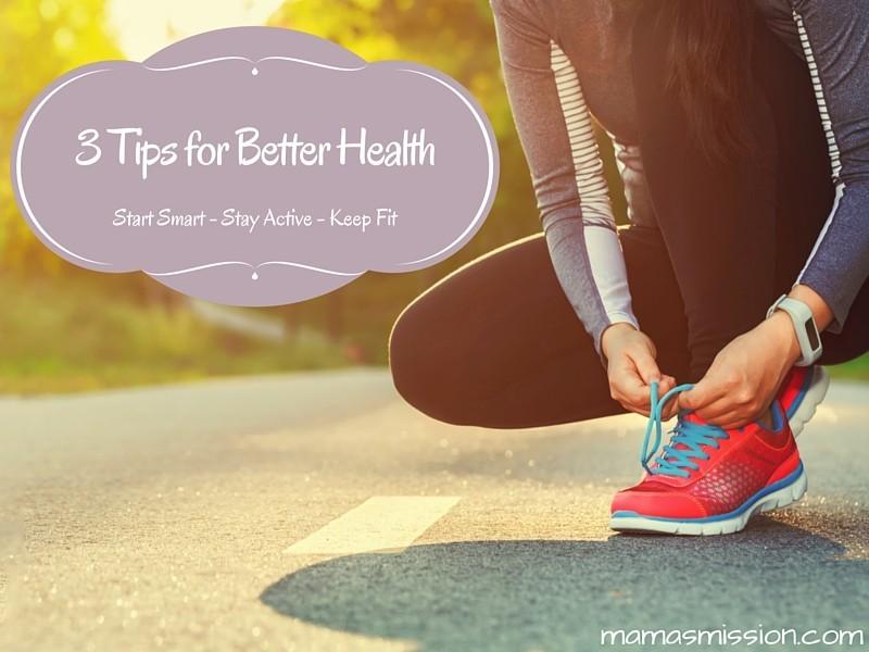 3 Tips for Better Health