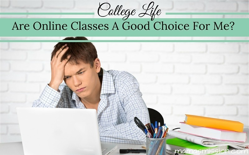 Are Online Classes A Good Choice For Me College Life