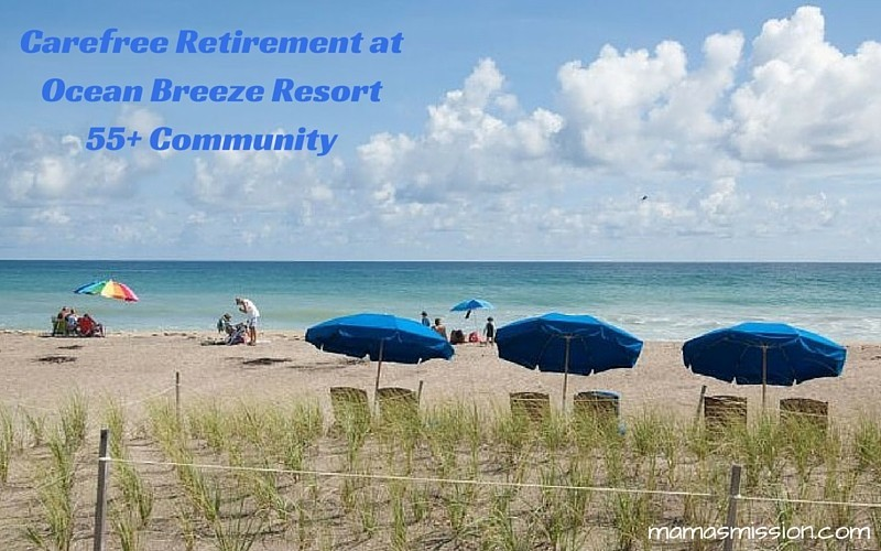 Carefree Retirement at Ocean Breeze Resort - 55+ Community