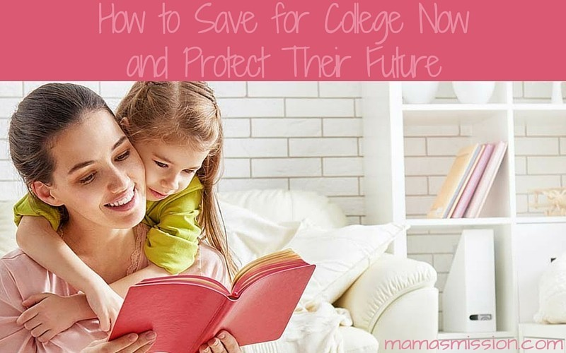 How to Save for College Now and Protect Their Future