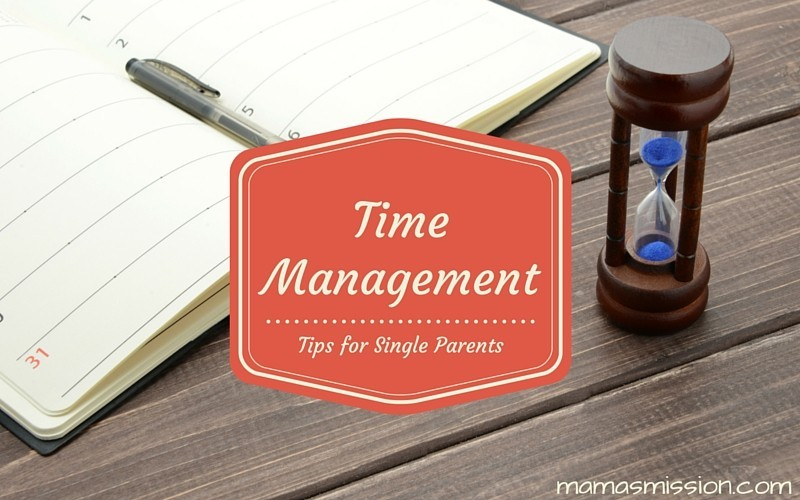 Time Management Tips for Single Parents