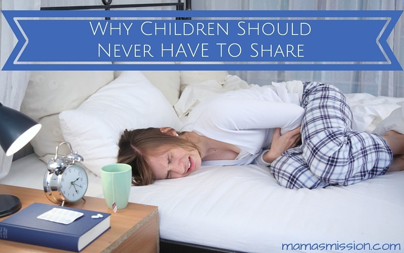 Why Children Should Never HAVE TO Share