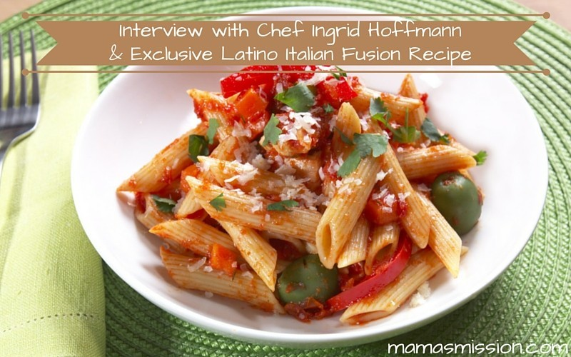 Interview with Chef Ingrid Hoffmann & Exclusive Latino Italian Fusion Recipe