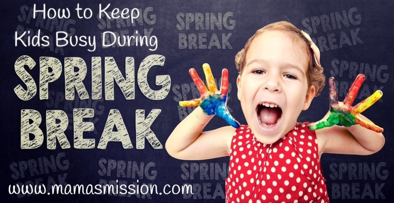 How To Keep The Kids Busy During Spring Break