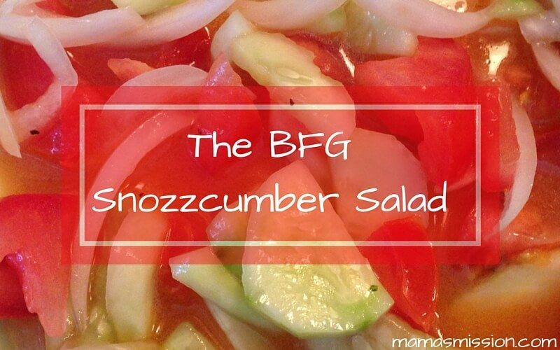 Comiendo con BFG and try my mother's famous fresh salad, a play on the snozzcumber that our friend The Big Friendly Giant eats, but way more yummy!