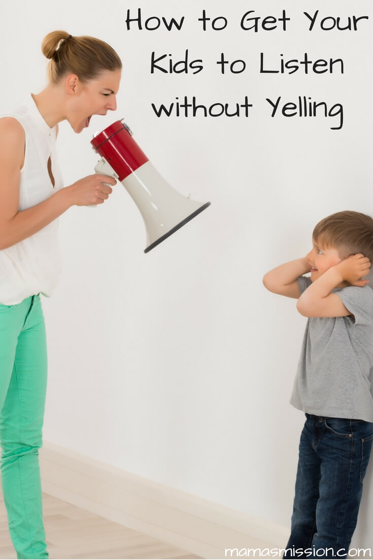 Tired of getting nowhere with all the screaming and yelling? It starts with listening. Here's how to get your kids to listen without yelling.