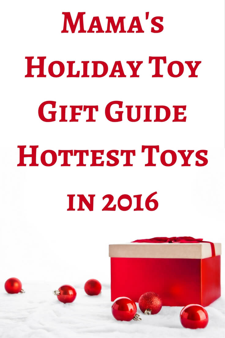 Still not sure what to get the little one on your list? Check out this years Mama's holiday Toy Gift Guide featuring all of the hottest toys for 2016!