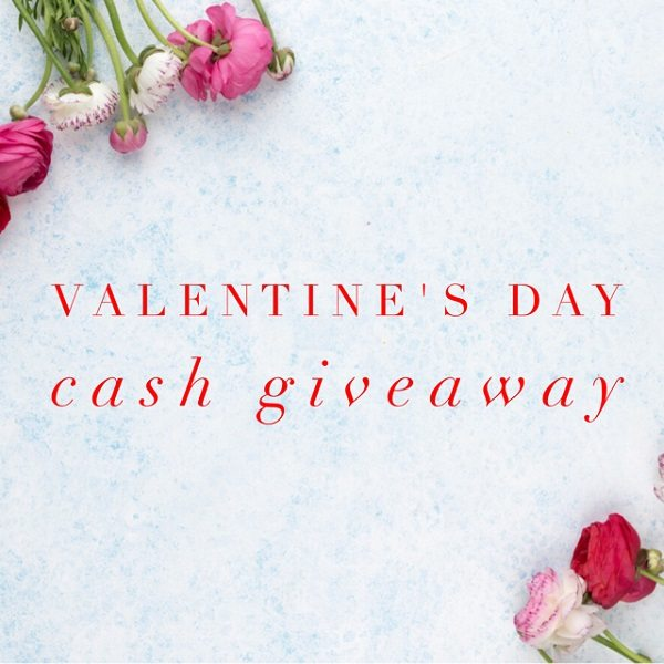 Valentine's Day is a celebration of love. While I prefer to celebrate love 365 days a year, I do enjoy going the extra mile on this one day. Which of course includes celebrating it with you, my readers - and a $150 Valentine's Day Cash Giveaway!