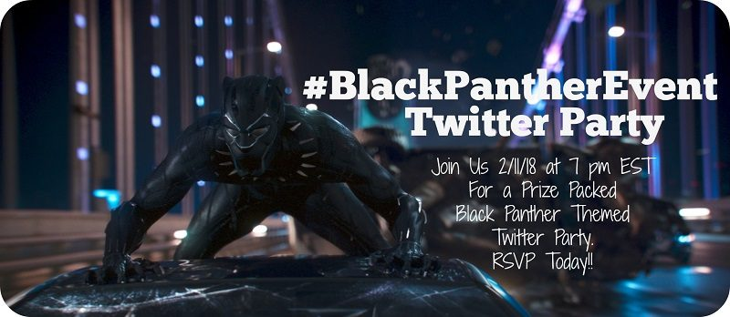 We are going to be chatting it up all things Black Panther! Join the Black Panther Twitter Party using #BlackPantherEvent to tweet your night away 2/11 at 7p EST. Be sure to RSVP to win prizes!!!