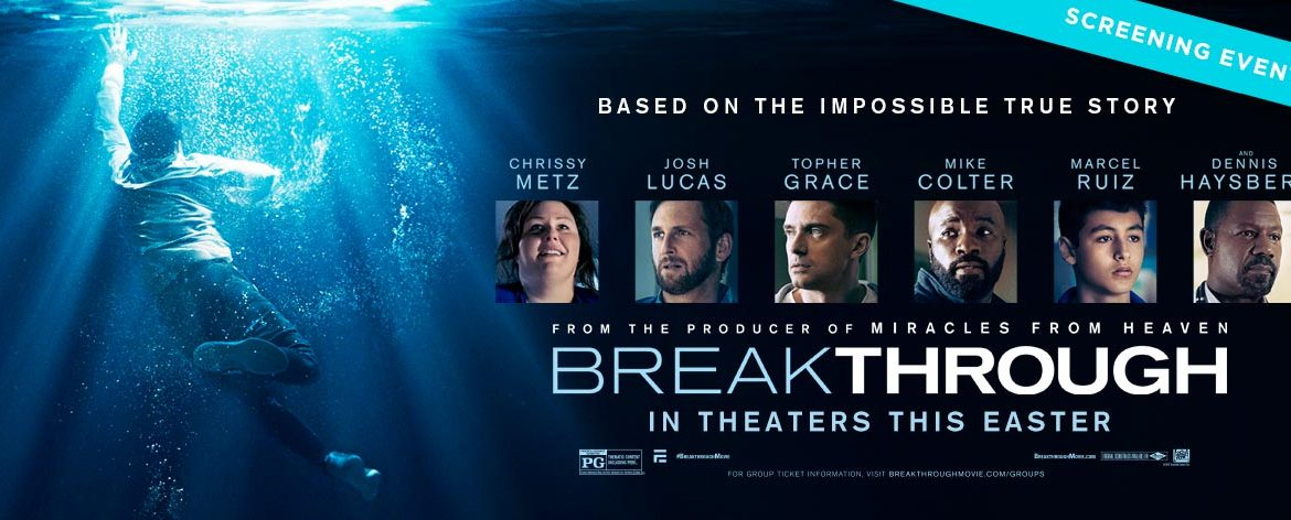Take a midweek break and head out for a movie date night to see the Breakthrough advance screening movie before anyone else!